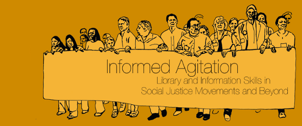 People holding a banner that reads Informed Agitation: Library and Information Skills in Social Justice Movements and Beyond